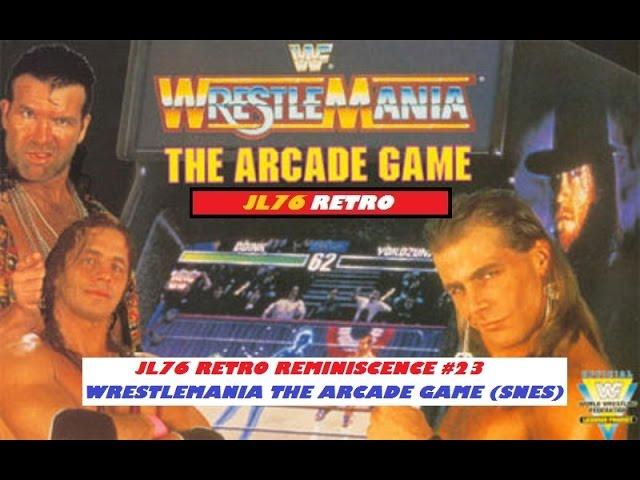 JL76 Retro Reminiscence #23 – Wrestlemania The Arcade Game