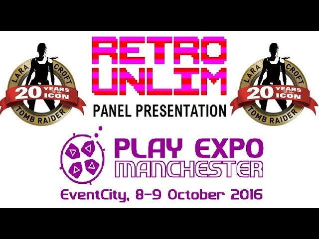 Tomb Raider 20th Anniversary Panel – Play Expo Manchester 2016 HD